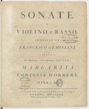 Sonate a violino e basso , composte da Francesco Geminiani e dedicate all'illustrissima ed eccellentissima Signora Margarita contessa d'Orrery. Opera IV