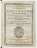Floridus Concentus sacras continens Laudes a celeberrimis musices erudites auctoribus, binis, ternis, quaternis, quinisque vocibus suavissimis modulis concinnatas, quas in unum collegit R. Floridus canonicus de Sylvestris...