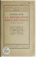 Notes sur la révolution bolchevique : octobre 1917-janvier 1919... / Capitaine Jacques Sadoul,...