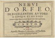 Nervi d'Orfeo, di eccellentiss. autori a cinque et sei voci : nuovamente con ogni diligentia raccolti, & seguendo l'ordine de suoi toni posti in luce