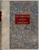 Le Carillon // Légende dansée et mimée en // un seul acte (manuscrit autographe)