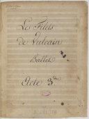Les Filets // de Vulcain // ou // Mars et Vénus // Ballet pantomime en 4 Actes // de Mr Blache // Musique de Mr Schneitzoeffer // Représenté pour la 1ere fois sur le théâtre // de l'académie R.le de Musique // le 29 Mai 1826