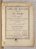 Airs du ballet de l'ouverture de Mirza arrangés pour le clavecin ou le piano forte, avec accompagnement d'un violon et violoncelle ad libitum... par Benaut.... Gravés par Mme Menet
