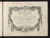 Journal de clavecin composé sur les ariettes des comedies ; intermedes ; et opera comiques, qui ont eu le plus de succès . Par Mr Clément