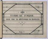 Studio di fughe // del Sig.r D. Antonio di Donato