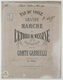 Pas du voile et grande marche de L'étolie de Messine : ballet pantomime / musique du Comte Gabrielli ; arrangés pour le piano par Ed. Wolf