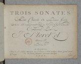 Trois Sonates pour clavecin ou piano-forte avec accompagnement d'un violon et violoncelle... Oeuvre [12]