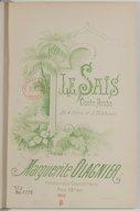 Le Saïs, conte arabe en 4 actes et 5 tableaux, poème et musique de Marguerite Olagnier
