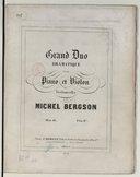 Grand Duo drama tique pour piano et violon ou violoncelle par Michel Bergson. Oeuv. 40
