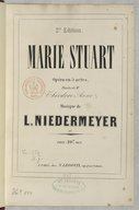 Marie Stuart, opéra en 5 actes, paroles de Théodore Anne