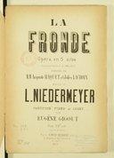 La Fronde, opéra en 5 actes, paroles de Auguste Maquet et Jules Lacroix, partition chant et piano par Eugène Gigout
