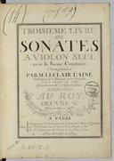 Troisième Livre de sonates à violon seul avec la basse continue..., gravées par Mme Leclair.... Oeuvre V...
