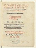 COMPENDIVM // MVSICES DESCRIPTVM // AB ADRIANO PETIT COCLICO, // DISCIPVLO IOSQVINI DE PRES. // In quo praeter caetera tractantur haec : // De Modo ornate canendi. // De Regula Contrapuncti. // De compositione. // [4 vers...