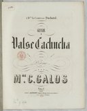 Grande Valse cachucha pour piano par Mme C. Galos