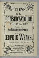 L'Elève du Conservatoire, opérette en 3 actes, paroles de Paul Burani et Henri Kéroul