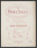 Le Prince Soleil ! Pièce à grand spectacle en 4 actes et 22 tableaux, paroles de H. Raymond et P. Burani, musique de Léon Vasseur