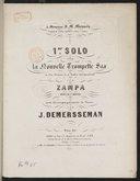 1er Solo pour la nouvelle trompette Sax [en fa] à six pistons et à tubes indépendants sur Zampa, opéra de F. Hérold, avec accompagnement de piano