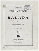 Baladâ (op. 29) de Cyprian Porumbescu. Transcriptie pentru Pian, de R. Novâcek