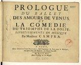 Prologue du ballet des Amours de Venus et la comedie du Triomphe de la folie ; divertissements en musique par Monsieur Campra