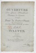 Ouverture des Faux mendians..., arrangée pour le forte piano, avec accompagnement d'une flûte, ou violon et violoncelle ad libitum par Walter...