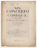 XIX Concerto comique, contenant la Turque et la Confession