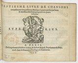 SEPTIESME LIVRE DE CHANSONS // nouvellement composées en Musique à quatre parties par bons // et excellens Musiciens, imprimé en quatre // volumes. // [Marque de Le Roy et Ballard.] // A PARIS. // De l'imprimerie d'Adrian...