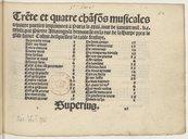 Trente et quatre chansons musicales a quatre parties imprimées a Paris le xxiii jour de janvier mil V. C. xxviii. par Pierre Attaingnant demourant en la rue de la Harpe pres l'eglise sainct Cosme. desquelles la table s'ensuyt