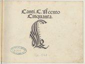 Canti C. n° cento [Cinquanta] C [Au colophon] : Impressum Venetiis per Octavianum Petrutium forosempronien // sem 1503 die 10 februarij // [Marque de Petrucci]