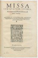 Missa cum quatuor vocibus, ad imitationem moduli Domini est terra, condita . Autore D. Claudio de Sermisy,...