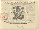 Quart livre de Chansons nouvellement composé en musique à quatre parties par plusieurs autheurs. Imprimé en quatre vollumes