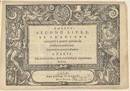 Second livre de Chansons composé à quatre parties de plusieurs autheurs. Imprimé en quatre volumes