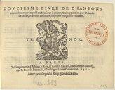 Douziesme livre de Chansons nouvellement composé en musique à quatre & cinq parties par Orlande de Lassus & autres autheurs, imprimé en quatre volumes