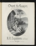 Chant du Guagiro (campagnard créole) grande scène caractéristique cubaine, pour piano. Op. 61 / par N. R. Espadero