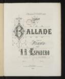 Deuxième Ballade pour le piano. Op. 57 / par N. R. Espadero