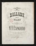 Ballade pour le piano. Op. 20 / par N. R. Espadero