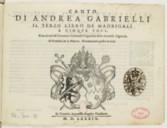 II terzo Libro de madrigali a cinque voci, con alcuni di Giovanni Gabrielli,... Novamente posto in luce