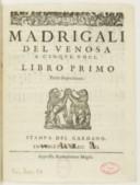 Madrigali del Venosa a cinque voci. Libro primo tertia impressione, Stampa del Gardano