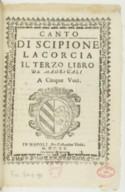 Di Scipione Lacorcia il terzo libro de madrigali a cinque voci