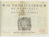 Il primo Libro de madrigali a cinque voci di Claudio da Correggio nuovamente posti in luce. Con privilegio
