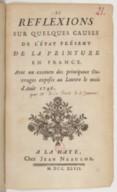 Reflexions sur quelques causes de l'état présent de la peinture en France . Avec un examen des principaux Ouvrages exposés au Louvre le mois d'Août 1746.