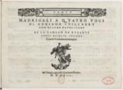 Madrigali a quatro voci... con alcune napolitane et la canzon de ruzante, tutte racolte insieme coretti & novamente stampati