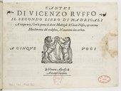 Il secondo libro di madrigali a cinque voci, con la gionta di alcuni madrigali di Gioan Nasco, et con una Maccharonea del medesimo...