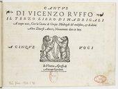 Il terzo libro di madrigali a cinque voci, con la gionta di cinque madrigali del medesimo et di alcuni altri diversi autori...