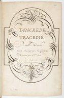 Tancrède // Tragédie // de M.r Danchet. // mis en Musique par M.r Campra // Représenté pour la P.re fois // Le 7. Novembre 1702