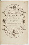 Idoménée // Tragédie // Mise en musique par // M.r Campra // Représentée pour la premiére fois, le // douze Janvier 1712. // Remise au Théâtre le 3.e d'avril 1731