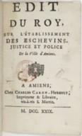 Image from object titled Édict du roy, sur l'établissement des eschevins, justice et police de la ville d'Amiens