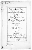 Vaudeville au sujet de l'alliance de Madame Ire et Philippe IIe infant d'Espagne, par M. de V.