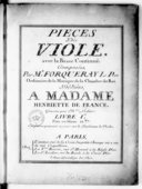 Pièces de viole avec la basse continue.... Gravées par Mme Leclair. Livre Ier... Ces pièces peuvent se jouer sur le pardessus de viole