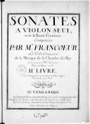 Sonates à violon seul avec la basse continue par Mr Francoeur le cadet.... Gravées par Mme Leclair.... IIe livre. La douzième de ces sonates est obligée pour le violoncelle ou la viole