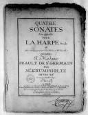 Quatre Sonates non difficilles pour la harpe seule ou avec accompagnement d'un violon et violoncelle... Oeuvre XIIe. Gravés par Mme Oger